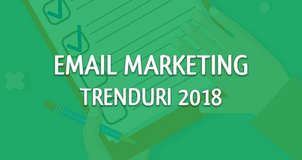 Email marketing treduri pe 2018